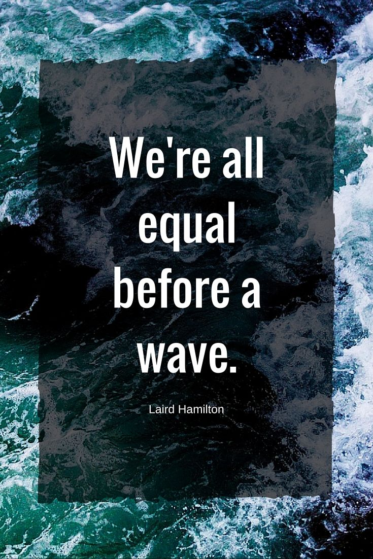 All equal before a wave
